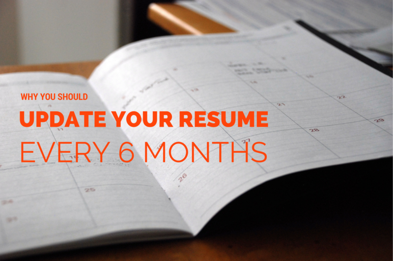 Why You Should Update Your Resume Every 6 Months RePost paNASH