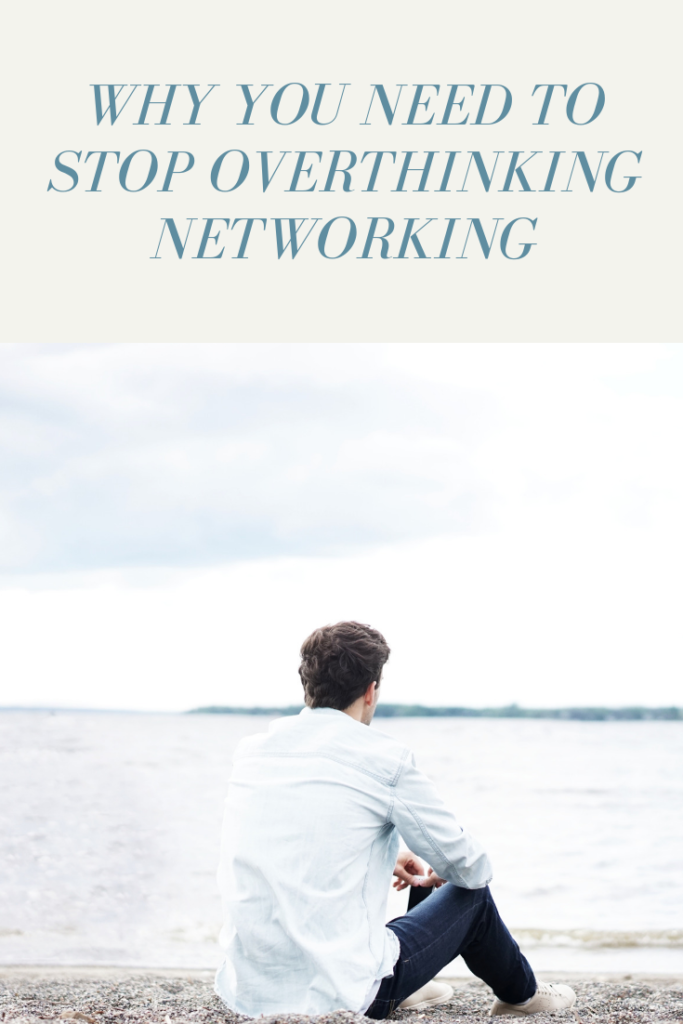 stop overthinking networking
